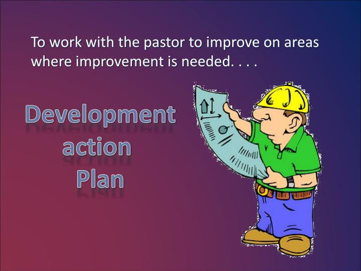To work with the pastor to improve on areas