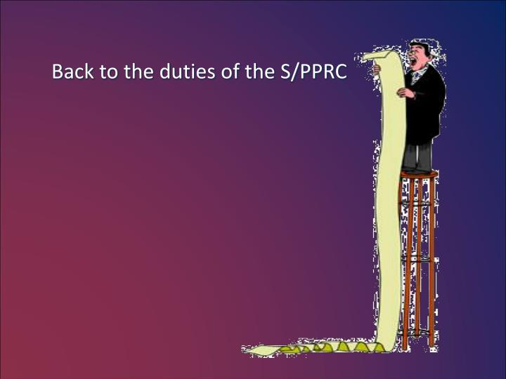 Back to the duties of the S/PPRC