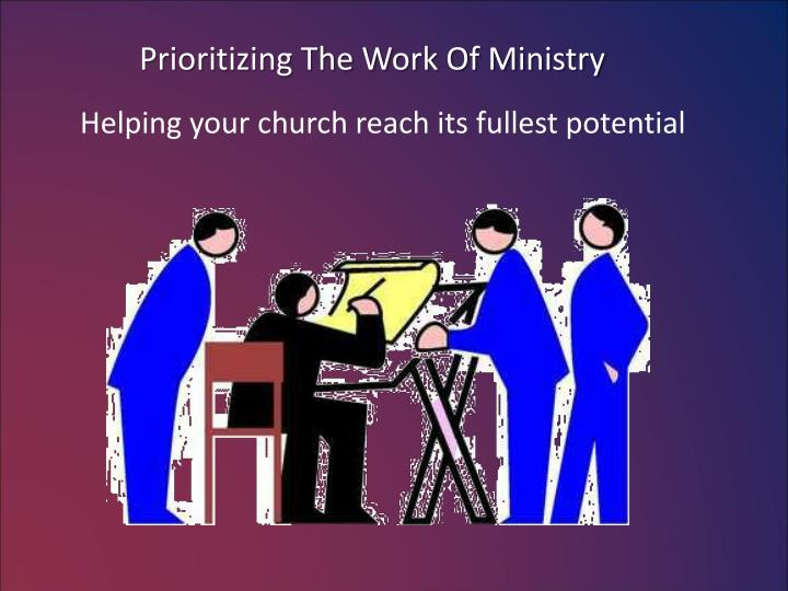 Prioritizing The Work Of Ministry
