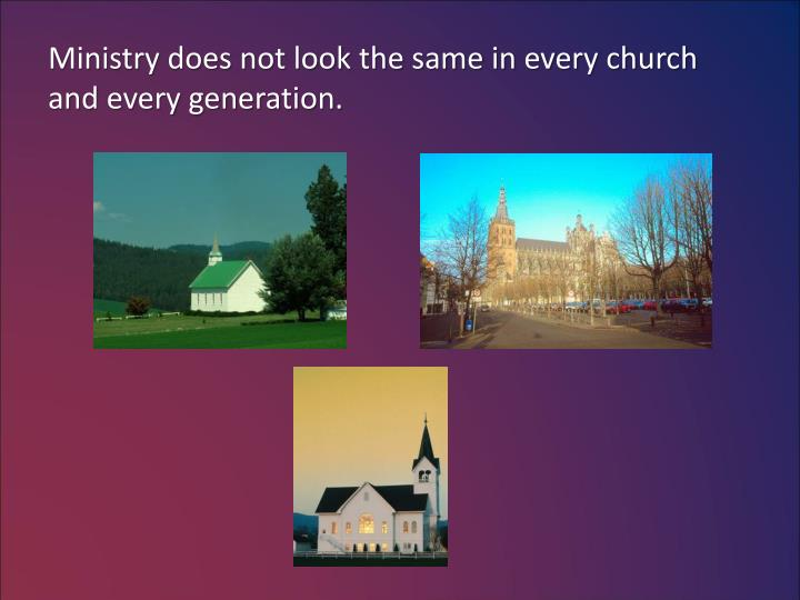 Ministry does not look the same in every church