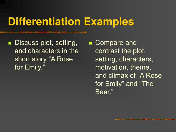 compare and contrast a rose for emily and everyday use I am doing an analysis over a rose for emily and i want to use your article to help prove some points but i need your name.