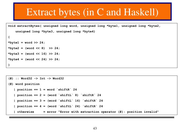 Extract bytes (in C and Haskell)