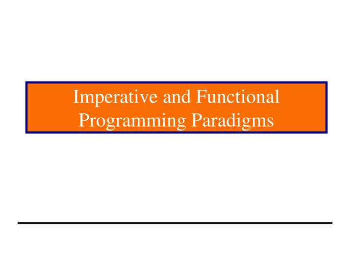Imperative and functional programming paradigms