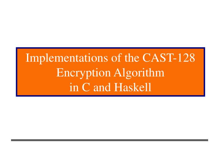 Implementations of the CAST-128 Encryption Algorithm