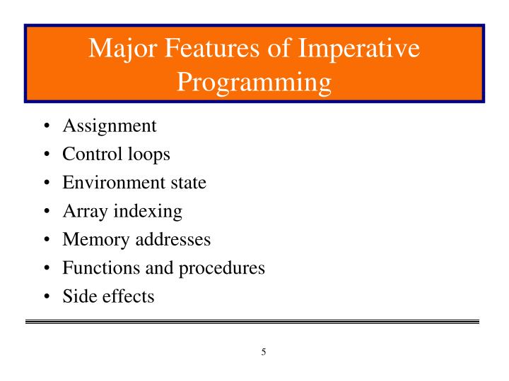 Major Features of Imperative Programming