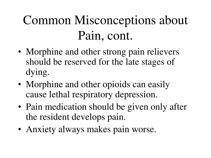 Common Misconceptions about Pain, cont.