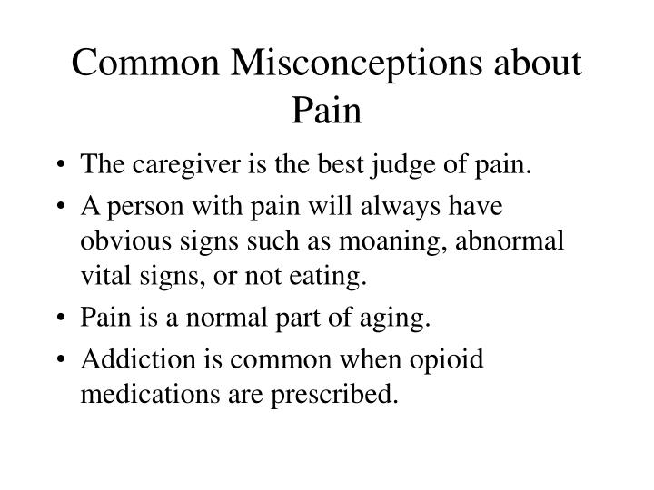 Common Misconceptions about Pain