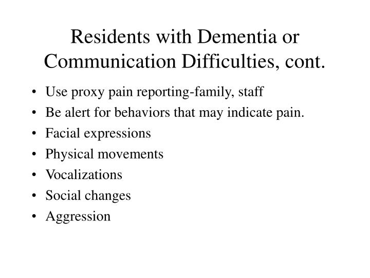 Residents with Dementia or Communication Difficulties, cont.
