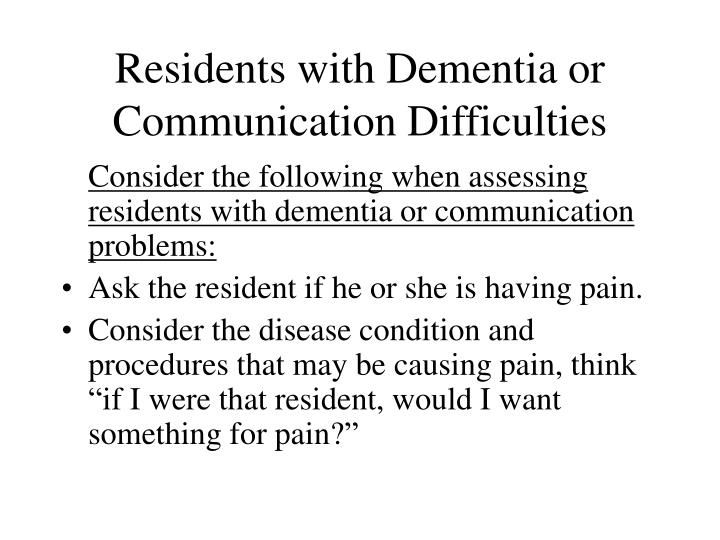 Residents with Dementia or Communication Difficulties