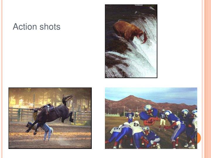Action shots