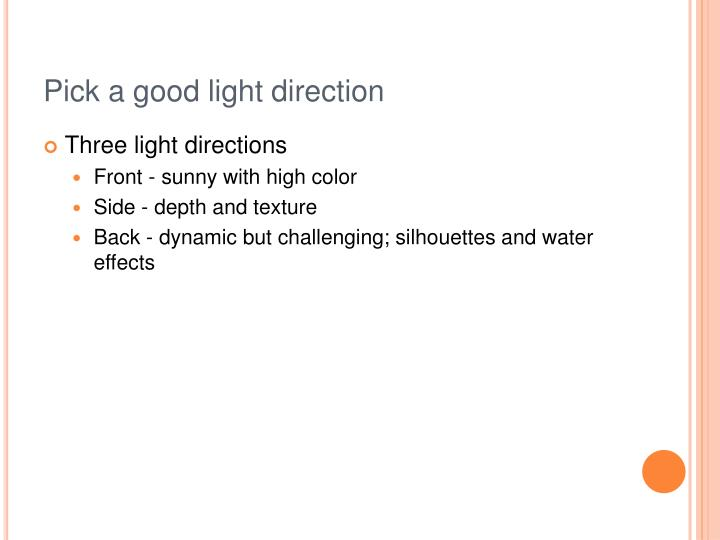 Pick a good light direction