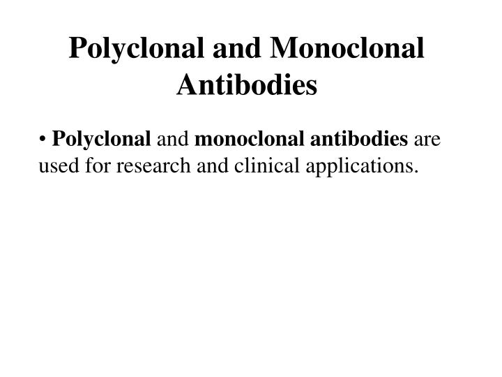 Polyclonal and Monoclonal Antibodies
