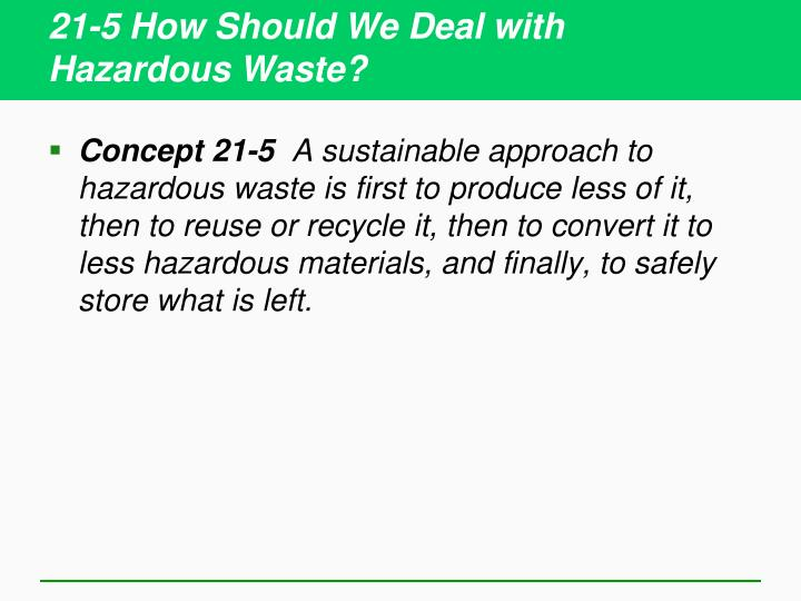 21-5 How Should We Deal with Hazardous Waste?