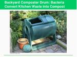backyard composter drum bacteria convert kitchen waste into compost
