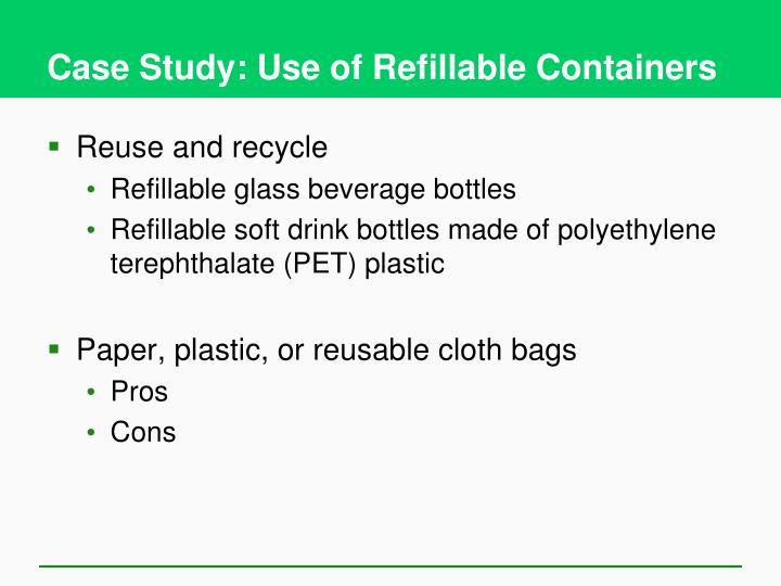 Case Study: Use of Refillable Containers