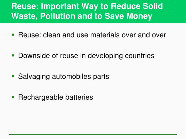 Reuse: Important Way to Reduce Solid Waste, Pollution and to Save Money