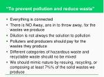 to prevent pollution and reduce waste