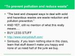 to prevent pollution and reduce waste1