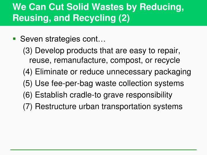 We Can Cut Solid Wastes by Reducing, Reusing, and Recycling (2)