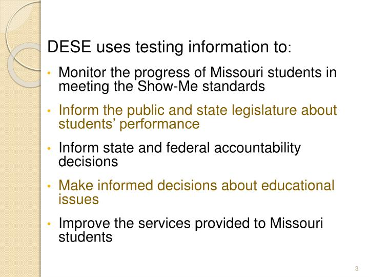 DESE uses testing information to