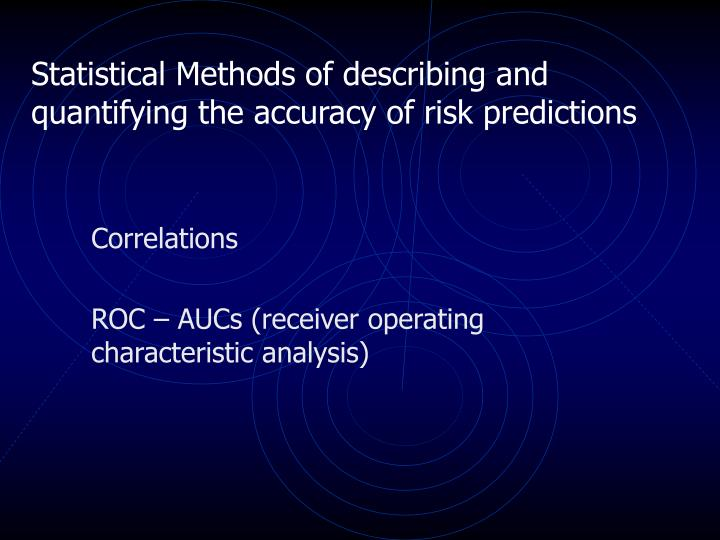 Statistical Methods of describing and quantifying the accuracy of risk predictions
