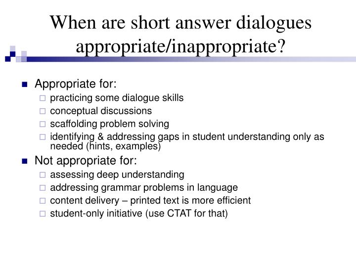 When are short answer dialogues appropriate/inappropriate?