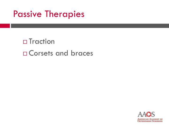 Passive Therapies