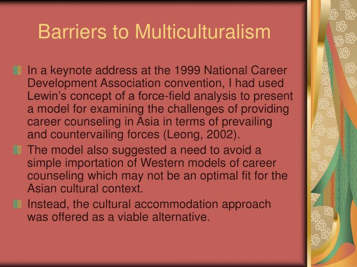 Barriers to Multiculturalism