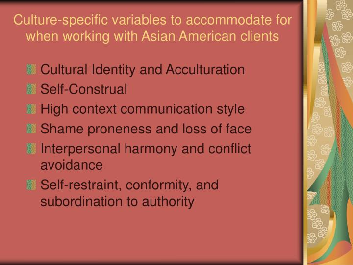 Culture-specific variables to accommodate for when working with Asian American clients