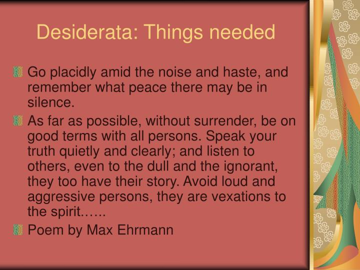 Desiderata things needed