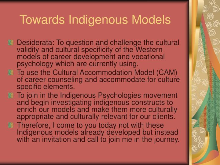 Towards Indigenous Models
