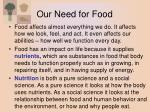 our need for food