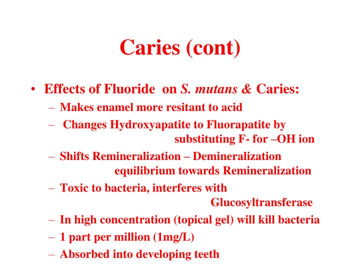 Caries (cont)