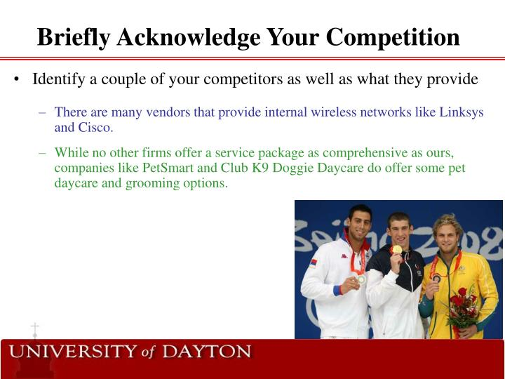 Briefly Acknowledge Your Competition