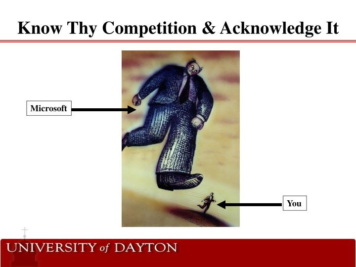Know Thy Competition & Acknowledge It