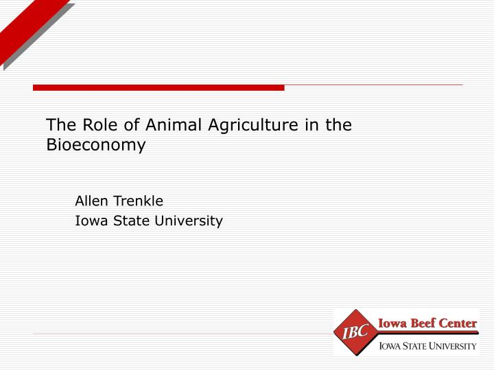 The Role of Animal Agriculture in the Bioeconomy
