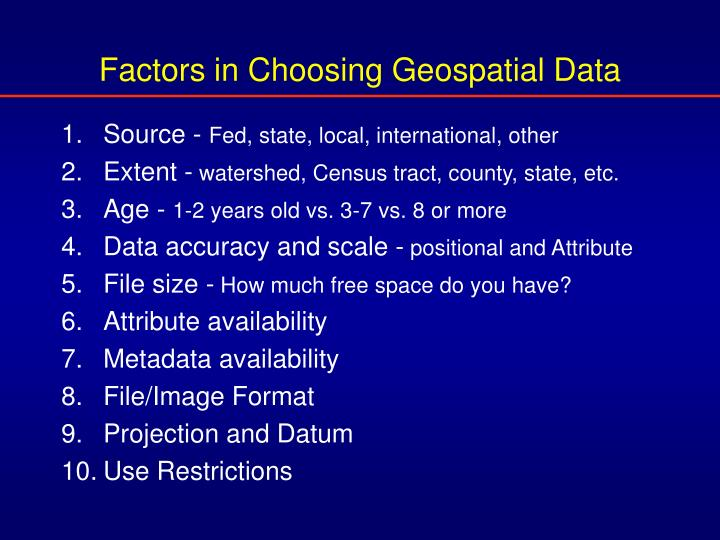 Factors in Choosing Geospatial Data