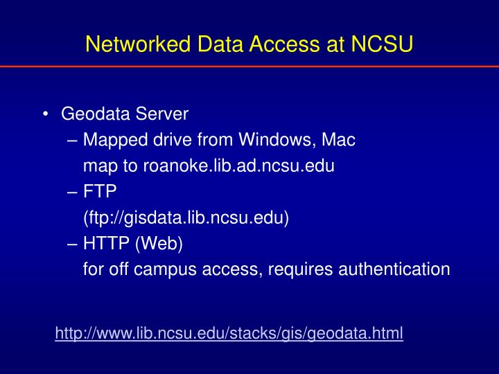Networked Data Access at NCSU