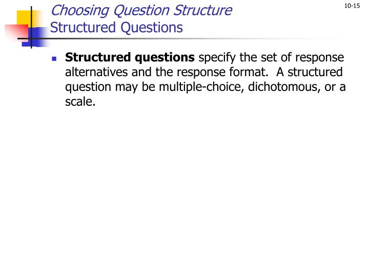 Choosing Question Structure