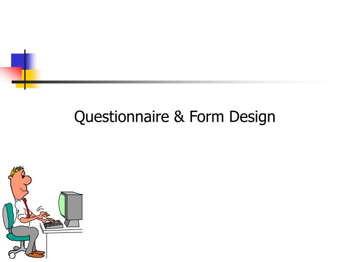 Questionnaire form design