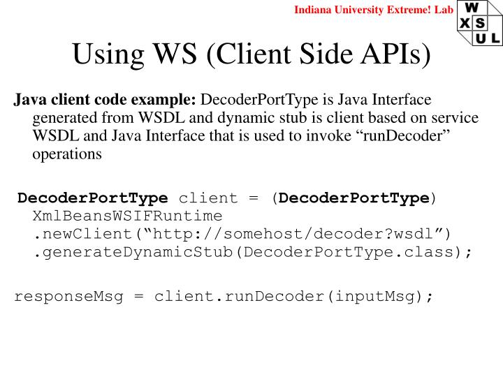 Using WS (Client Side APIs)