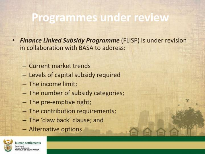 Programmes under review