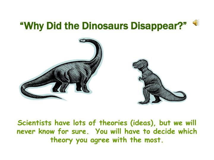 """Why Did the Dinosaurs Disappear?"""
