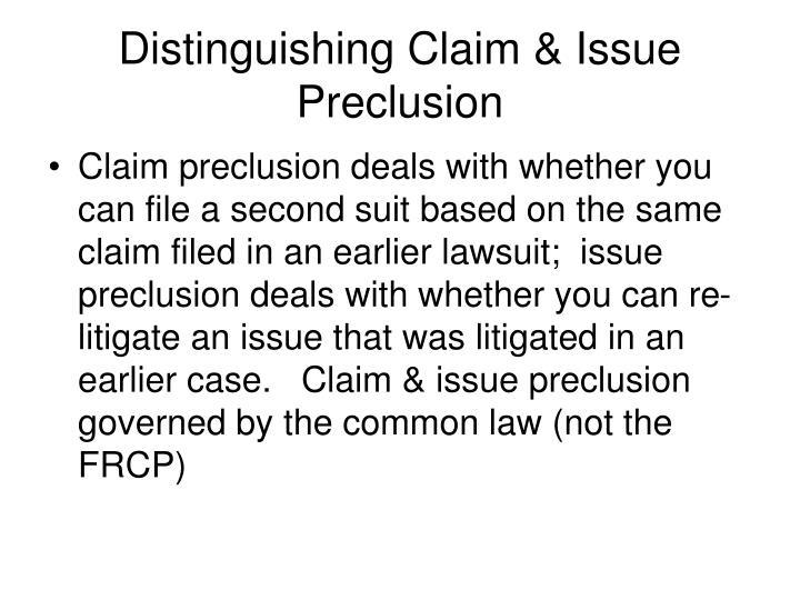 Distinguishing Claim & Issue Preclusion