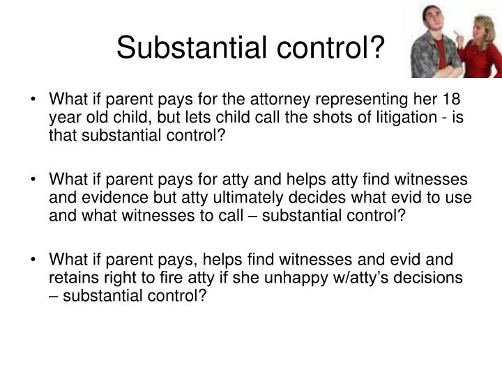 Substantial control?