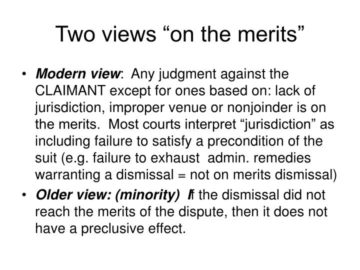 """Two views """"on the merits"""""""