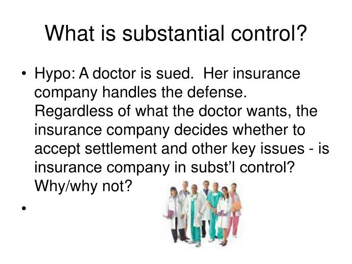 What is substantial control?