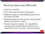 resolving claims using adr results
