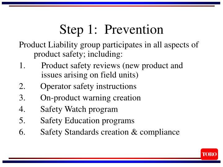 Step 1:  Prevention