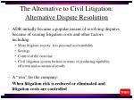 the alternative to civil litigation alternative dispute resolution